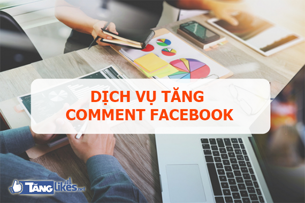 dich vu tang comment facebook
