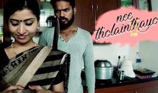 Nee Tholainthayo | Tamil Short Film 2018