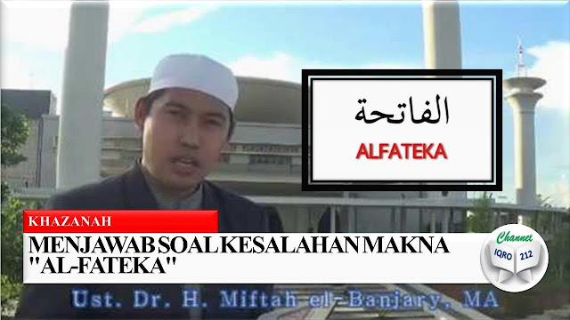 Foto Menjawab soal kesalahan makna Al-Fateka oleh Ustad Dr. Miftah el-Banjary