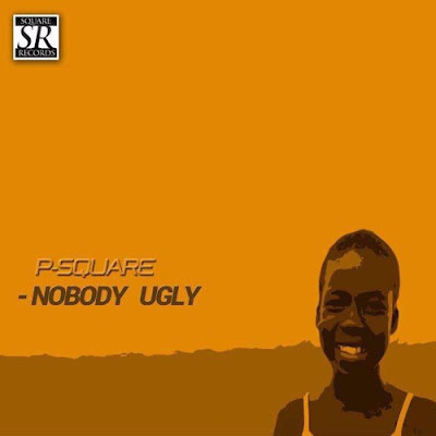 PHOTO: P-square – Nobody Ugly (PREMIERE)