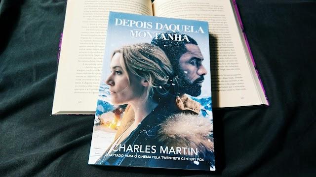 [RESENHA #423] DEPOIS DAQUELA MONTANHA - CHARLES MARTIN