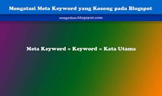 Mengatasi Meta Keyword yang Kosong pada Blogspot