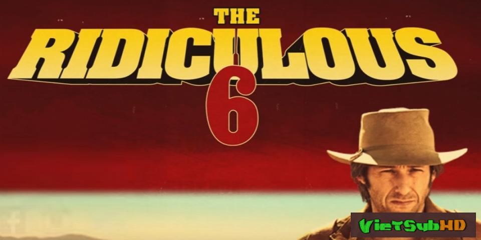 Phim Bộ 6 Dở Hơi VietSub HD | The Ridiculous 6 2015