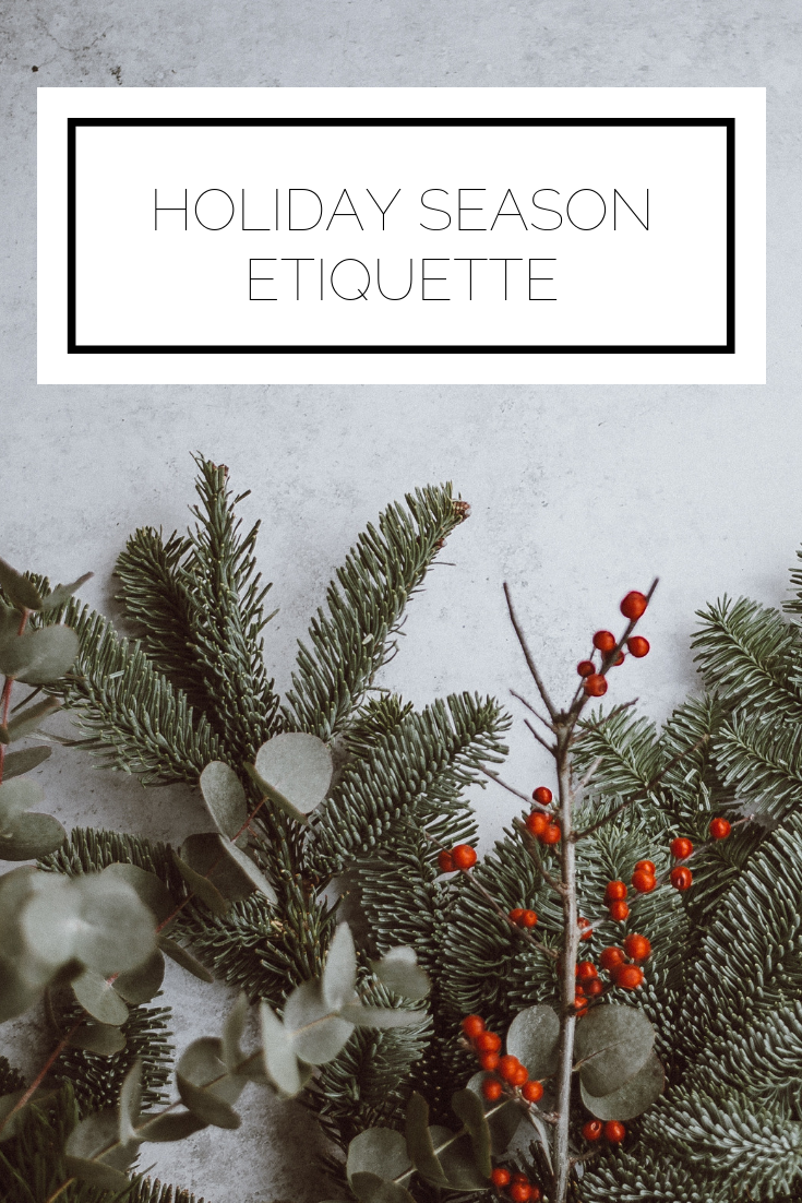 Click to read now or pin to save for later! Here's how to navigate the holidays with the proper etiquette in mind