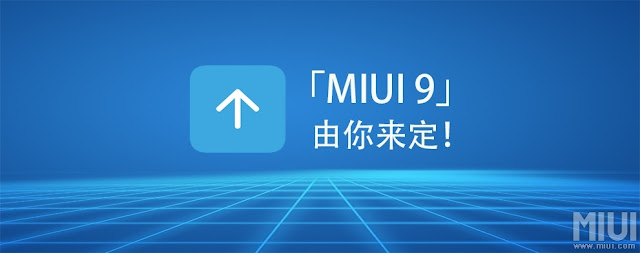 Xiaomi to begin MIUI 9 Closed Beta testing: Release Details, Eligible Smartphones and Features