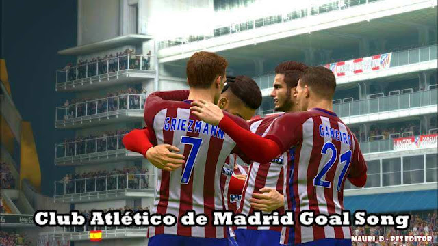 Club Atlético de Madrid Goal Song PES 2017