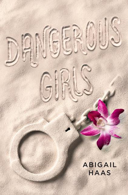abigail haas dangerous girls