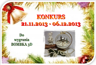 http://decoupage-handmade.blogspot.com/2013/11/konkurs-mikoajkowy-do-wygrania-bombka-3d.html