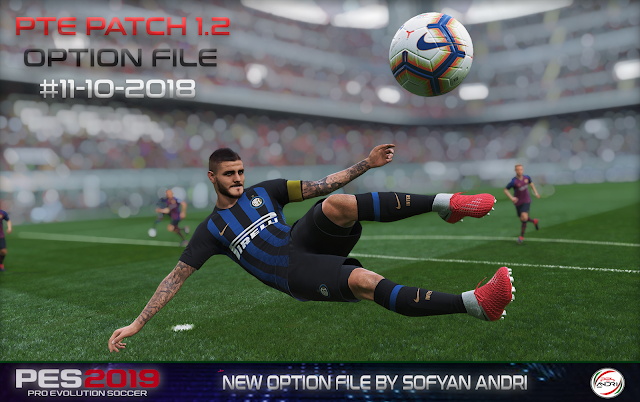 PES 2019 Option File untuk PTE 1.2 update 11/09/2018