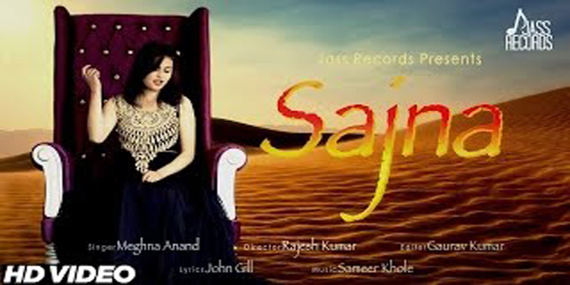 Sajna Lyrics - Meghna Anand | New Latest Punjabi Song 2017