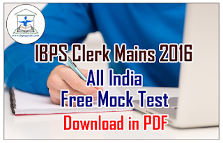 IBPS Clerk Mains 2016 - All India Free Mock Test -1 | Download in PDF