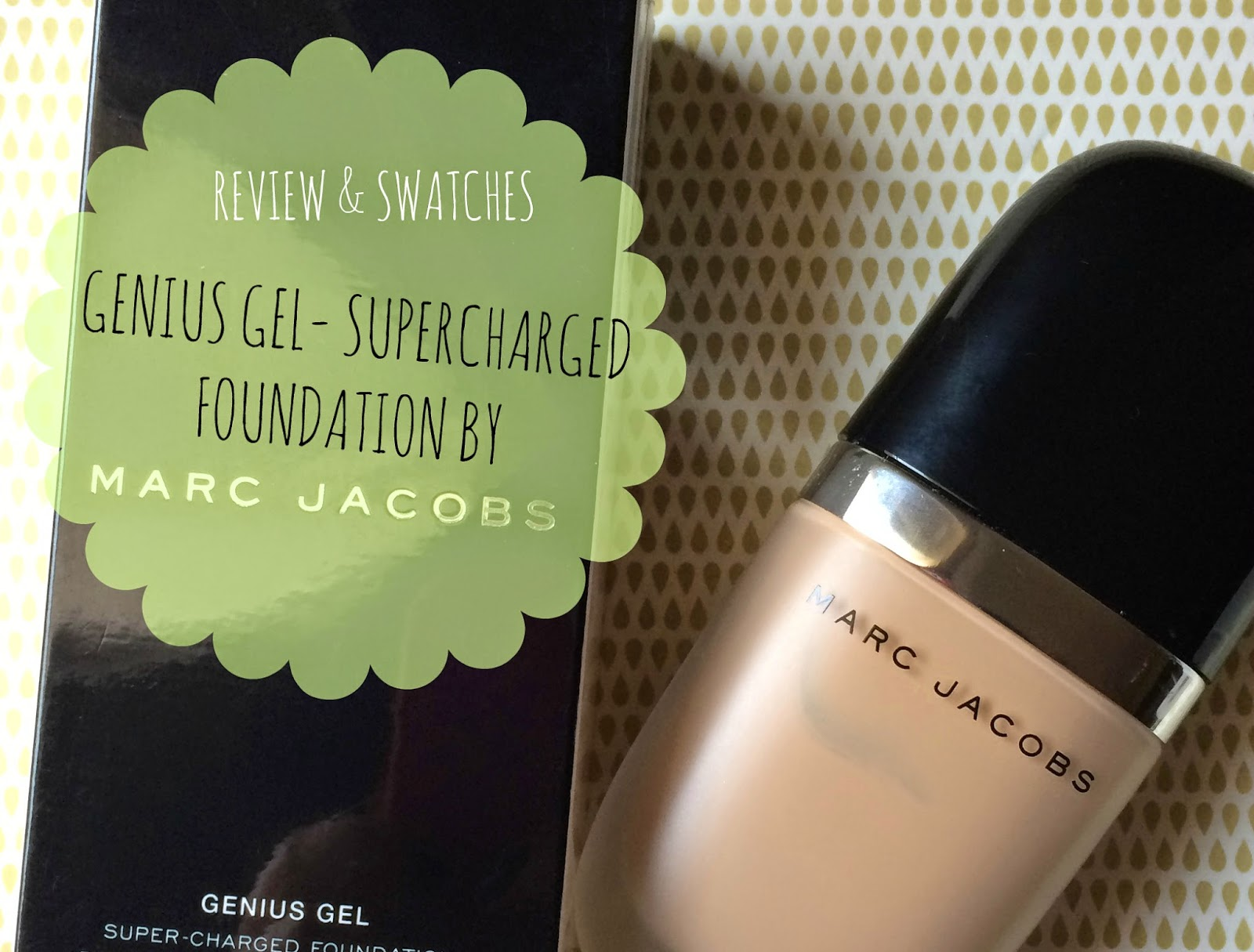 414d5e422bca1 MARC JACOBS  GENIUS GEL - SUPERCHARGED, OIL FREE FOUNDATION REVIEW+SWATCHES.