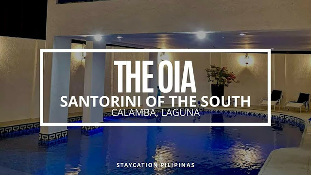 santorini of the south batangas  the oia santorini of the south rates  santorini south  the oia laguna price  oia pansol laguna rates  the oia rates  santorini inspired resort in laguna  the oia calamba