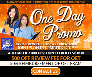 JROOZ FREE IELTS/UKVI/OET ONE DAY PROMO  Join us on December 9, 2017  Know the basics of IELTS/UKVI/OET  500 OFF on Review Fee & Exam Fee 500 OFF Review Fee for OET  Refer a Friend and receive PHP500 discount on your IELTS REVIEW FEE