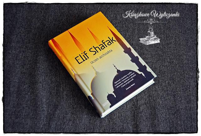 """Pachnący Wschodem """"Uczeń architekta"""" Elif Shafak"""