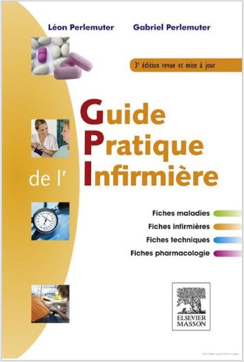 Livre : Guide pratique de l'infirmière, Gabriel Perlemuter PDF