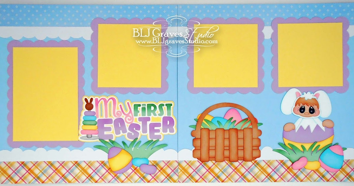 Blj Graves Studio Baby S First Easter Scrapbook Layout