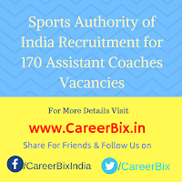 Sports Authority of India Recruitment for 170 Assistant Coaches Vacancies