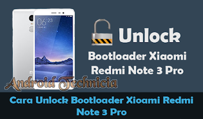 Tutorial Unlock Bootloader Xiaomi Note 3 Pro