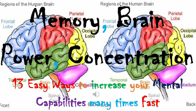 Memory, Brain Power, Concentration – 13 Easy Ways to increase your Mental Capabilities many times Fast