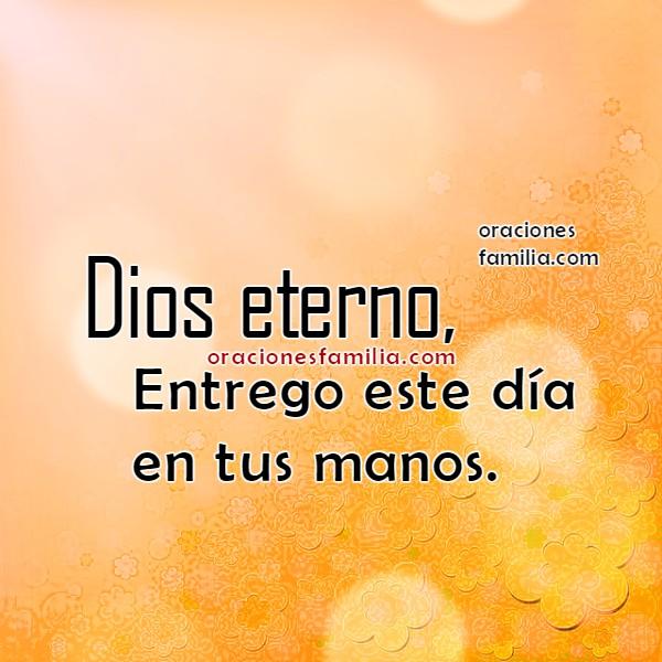 Oración de la mañana dando gracias a Dios. Agradecimiento por este día al Señor, imágenes con oración de buenos días por  Mery Bracho.