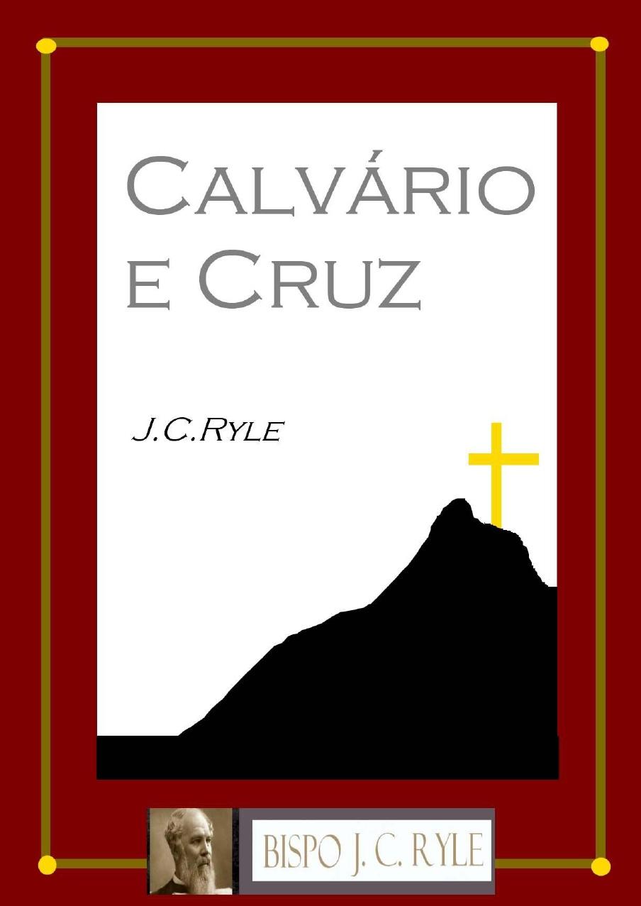J. C. Ryle-Calvário e Cruz-