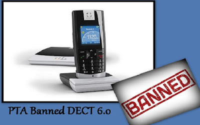 PTA Bans the Use of DECT 6.0 Cordless Phones