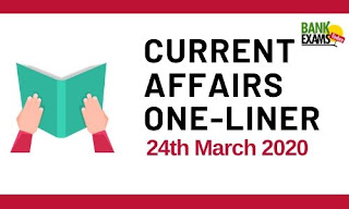 Current Affairs One-Liner: 24th March 2020