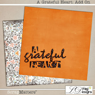 Creative Team for LDrag Designs -    A Grateful Heart by LDrag Designs and Coordinating Freebie