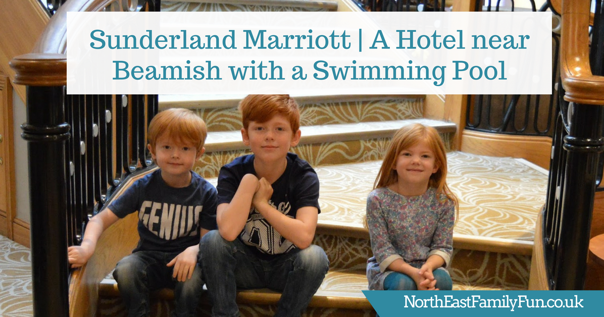 Sunderland Marriott A Hotel Near Beamish With A Swimming Pool North East Family Fun