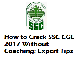 How to Crack SSC CGL 2017, Tips to Crack SSC CGL 2017