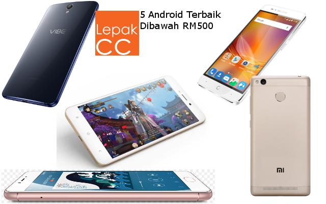 5 Telefon Pintar Android Terbaik Dengan Harga Kurang Dari Rm500