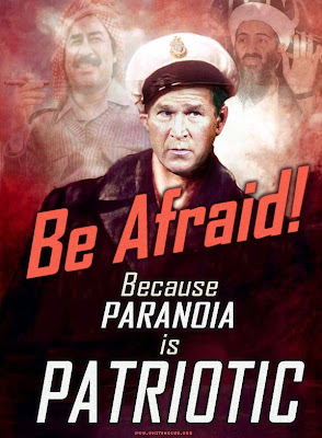 Paranoia is Patriotic, be afraid!
