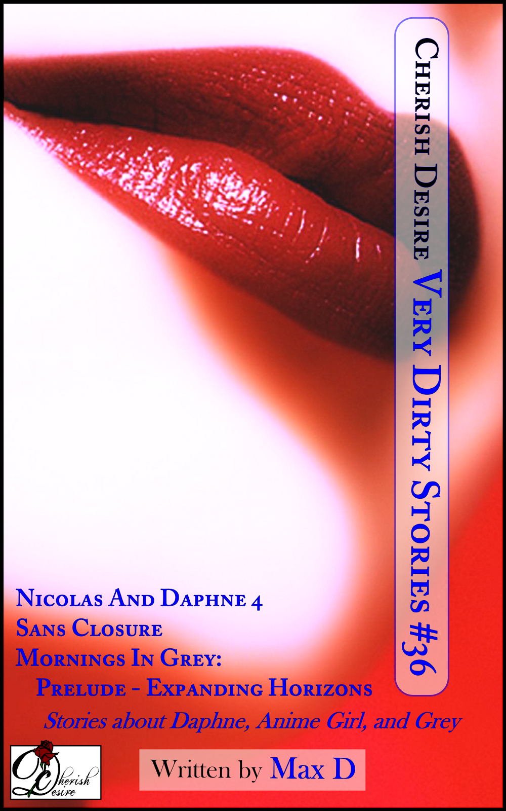 Cherish Desire: Very Dirty Stories #36, Max D, erotica