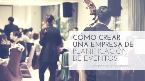 Cómo crear una empresa de planificación de eventos