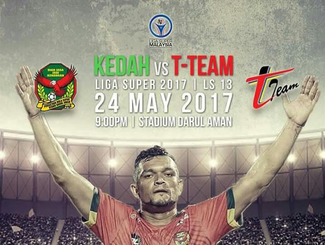 Live Streaming Keputusan Kedah Vs T-Team Liga Super 24 Mei 2017