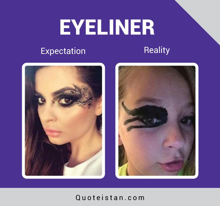 Expectation Vs Reality: EYELINER
