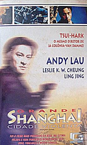 Grande Shangai - Cidade Violenta (1996) VHSRip Dublado