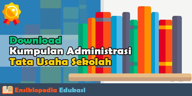 Download Kumpulan Administrasi Tata Usaha Sekolah Lengkap