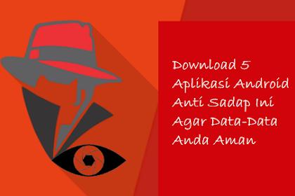Download 5 Aplikasi Android Anti Sadap Ini Agar Data-Data Anda Aman