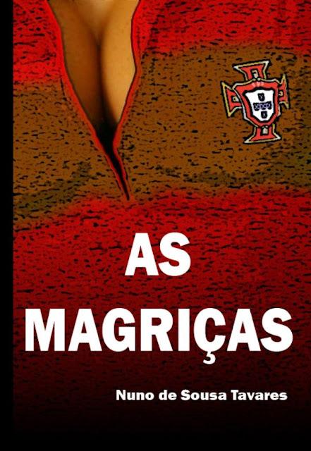 As Magriças Nuno de Sousa Tavares