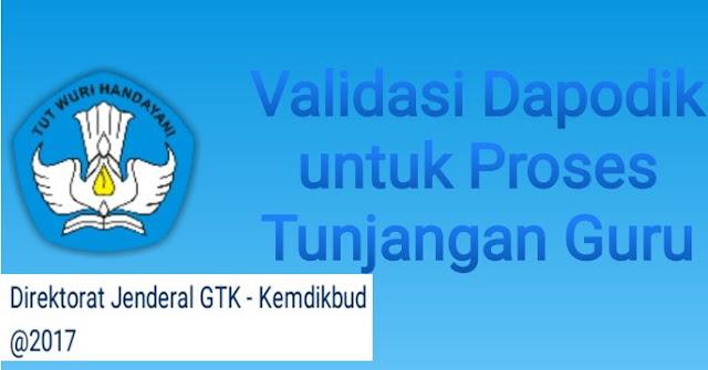 Validasi Pengisian Dapodik Untuk Tunjangan Guru 2017 Ditjen GTK Kemdikbud