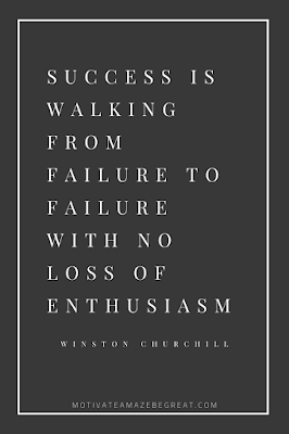 "44 Short Success Quotes And Sayings: ""Success is walking from failure to failure with no loss of enthusiasm."" - Winston Churchill"