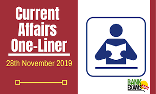 Current Affairs One-Liner: 28th November 2019