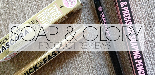 SOAP & GLORY - PRODUCT REVIEW