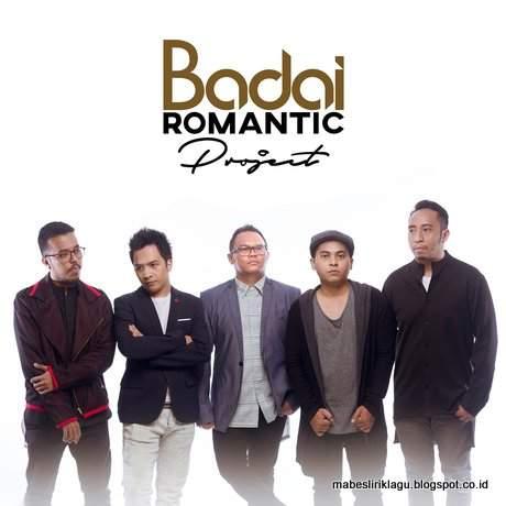 Lirik Lagu Terbaru Badai Romantic Project Populer