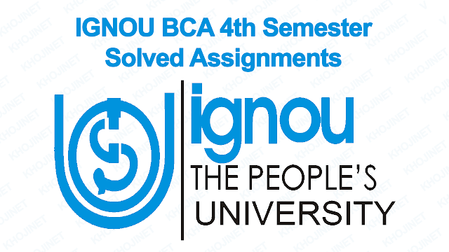 IGNOU BCA 4th SEMESTER SOLVED ASSIGNMENTS FOR ALL SUBJECTS 2017-18 SESSION