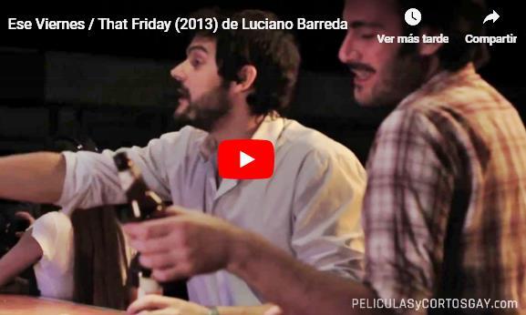 CLIC PARA VER VIDEO Ese Viernes - CORTO - Argentina - 2013