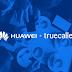 هواوي ستجعل (Truecaller) من ضمن التطبيقات الأساسية بفلاشة هاتفها (Honor 8) وقريباً في كل هواتفها