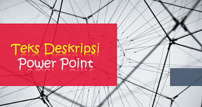 Download Power Point Teks Deskripsi